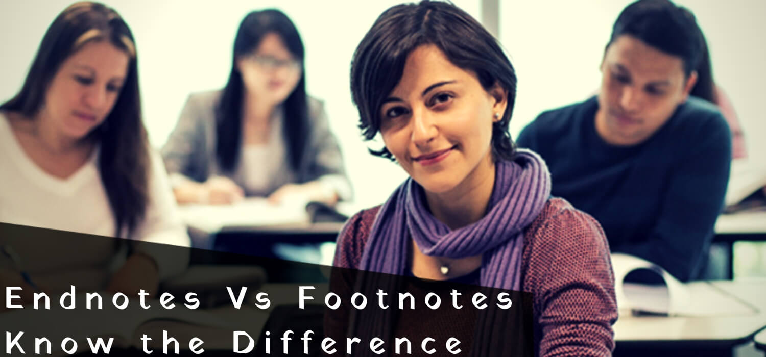 Endnotes Vs Footnotes: Know the Difference