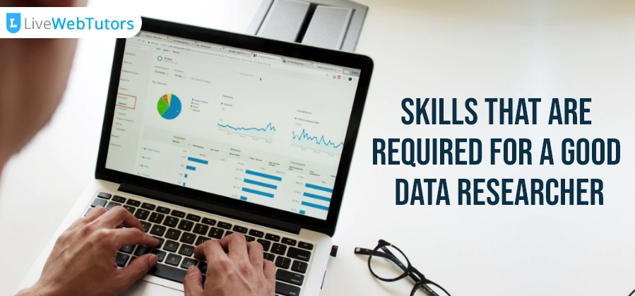 Skills That Are Required for A Good Data Researcher
