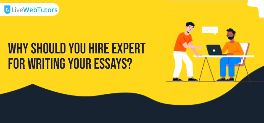 Why Should You Hire Expert for writing your essays?