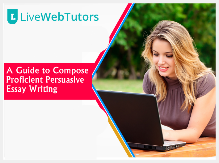 A Guide to Compose Proficient Persuasive Essay Writing