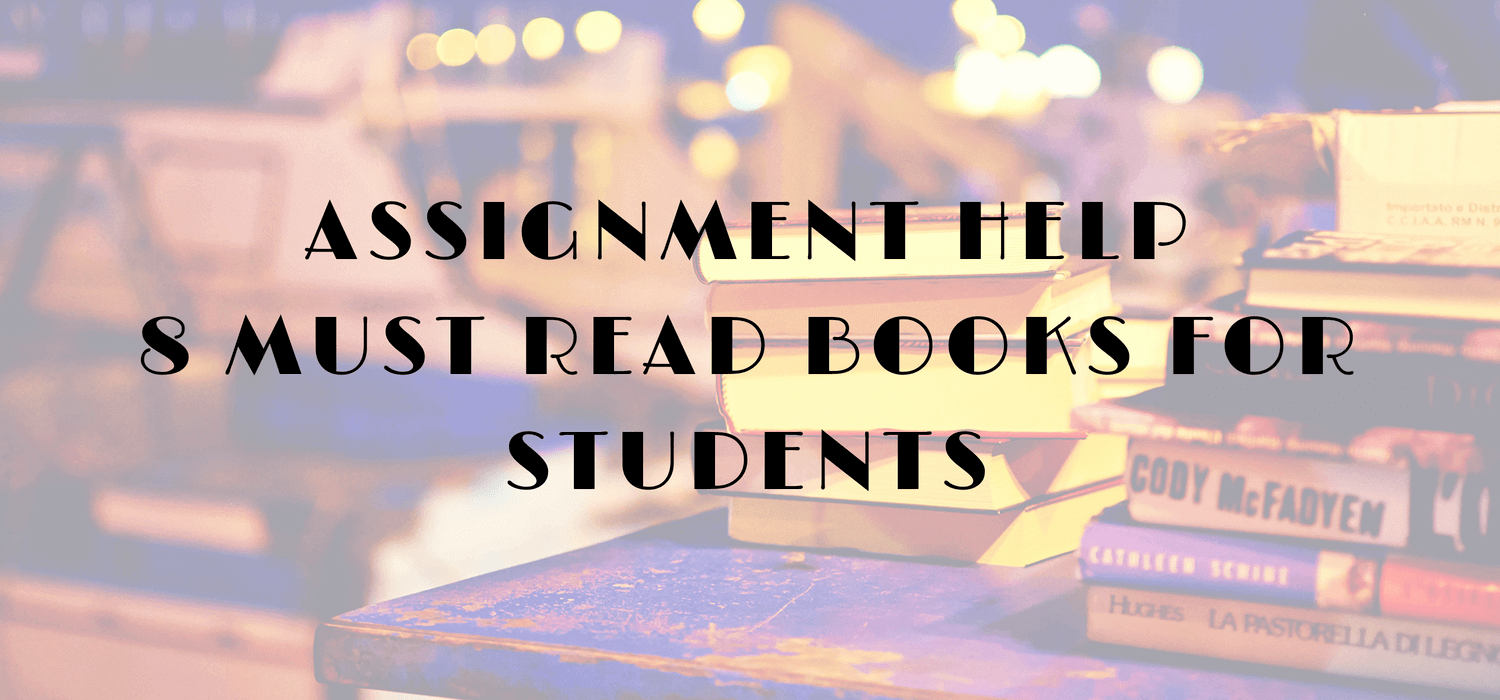 Assignment Help – 8 Must Read Books for Students