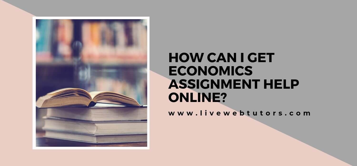 How Can I Get Economics Assignment Help Online?