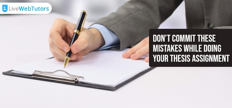 Don't Commit These Mistakes While Writing Your Thesis Assignment