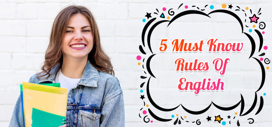 5 Must Know Rules of English