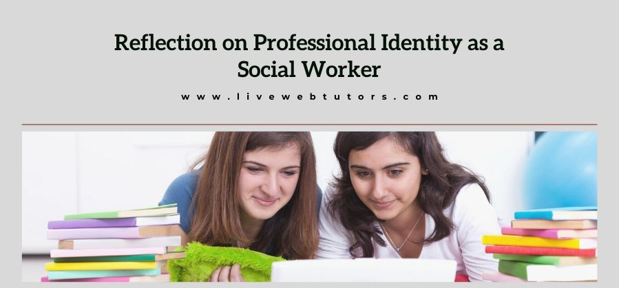 How to Write a Reflection on Professional Identity as a Social Worker?