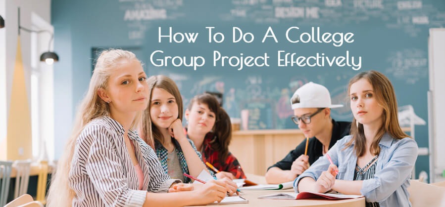 How to do a College Group Project Effectively
