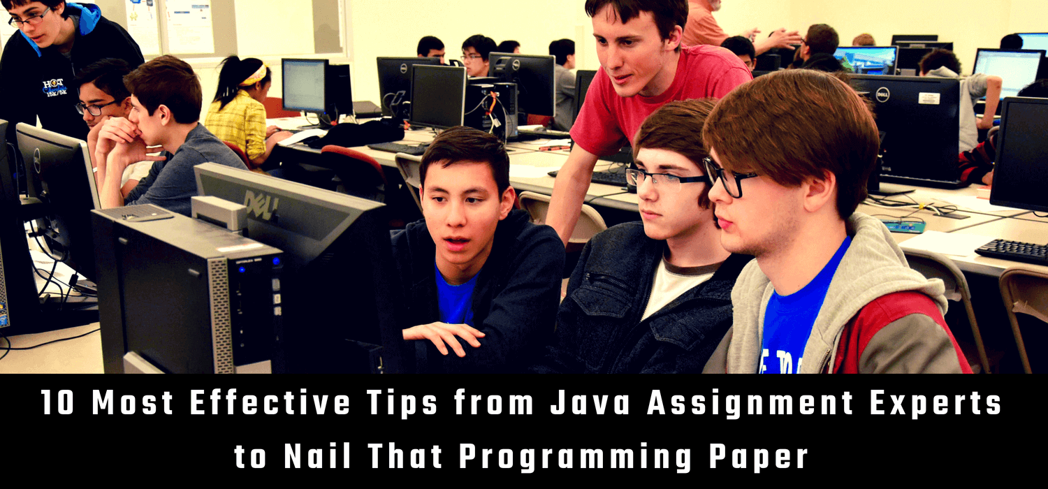 10 Most Effective Tips from Java Assignment Experts to Nail That Programming Paper