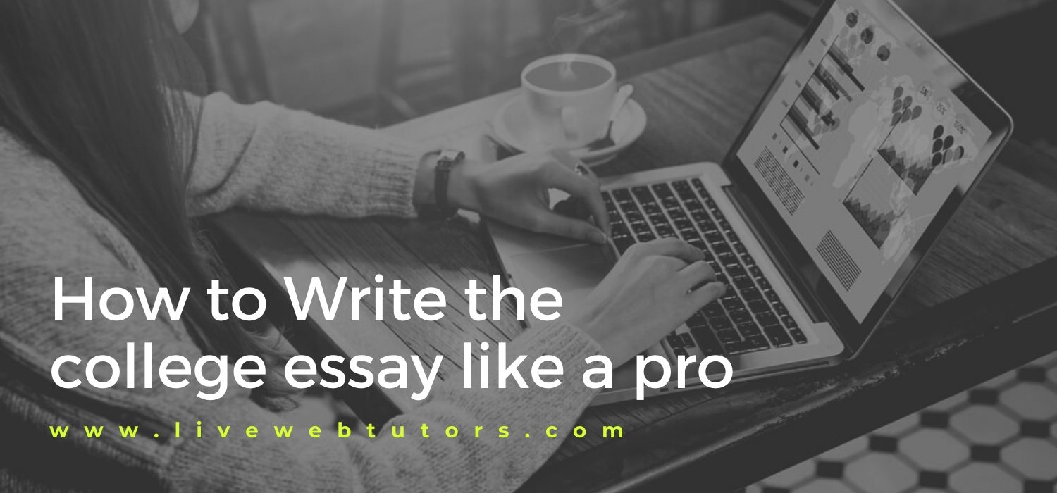 How to Write the College Essay like a pro