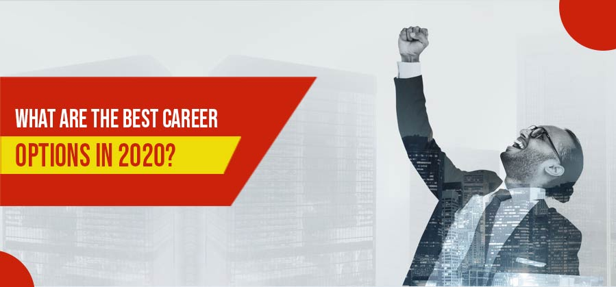 What are the Best Career Options in 2020?