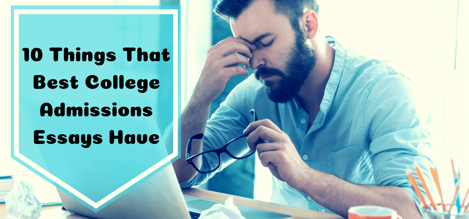 10 things that Best College Admissions Essays Have