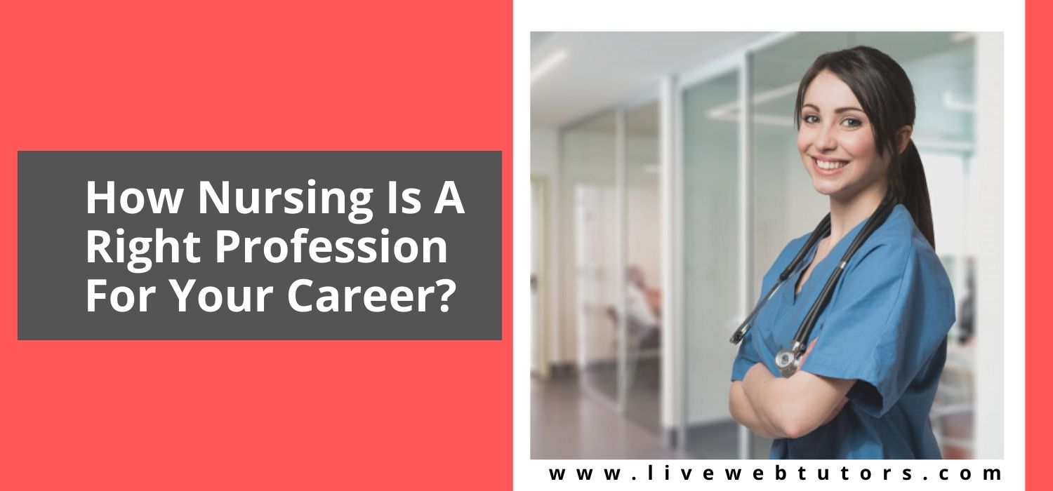 How Nursing Is A Right Profession for Your Career?