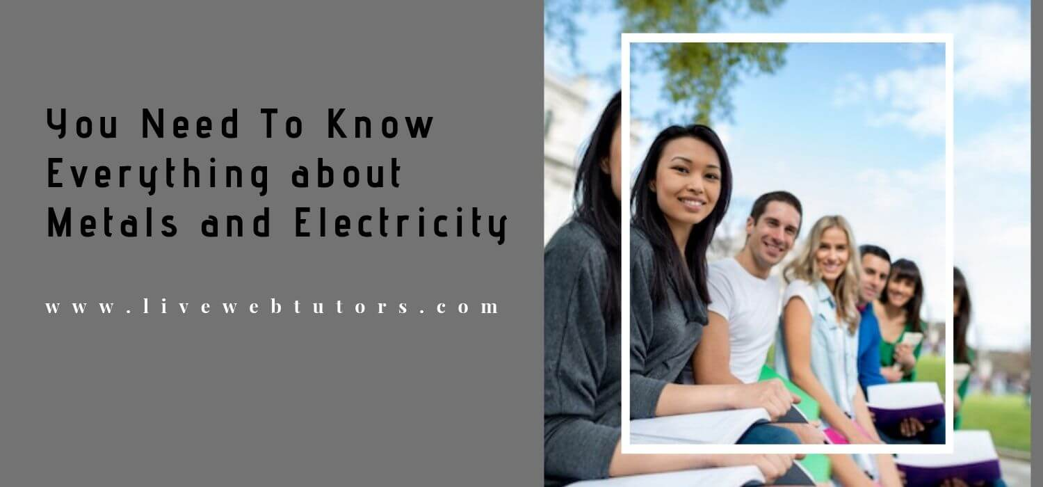 You Need To Know Everything about Metals and Electricity