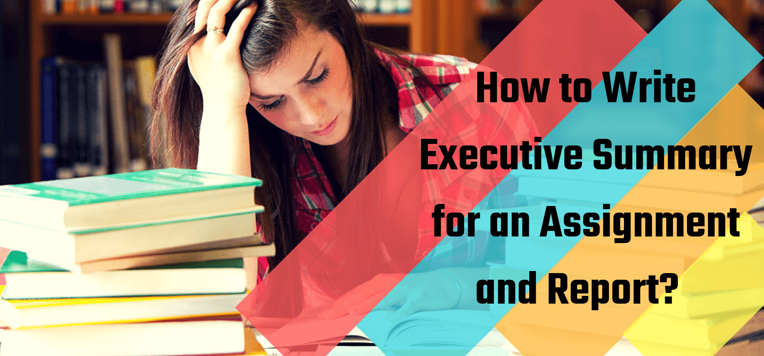 How to Write Executive Summary for an Assignment and Report?