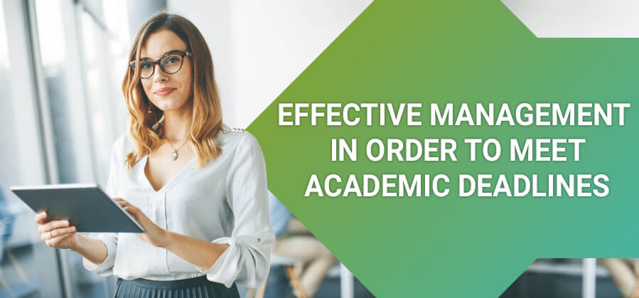 Effective Management in order to meet academic deadlines