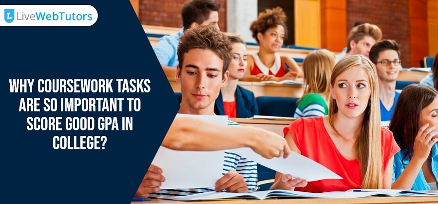 Why Coursework Tasks are So Important to Score Good GPA in College?