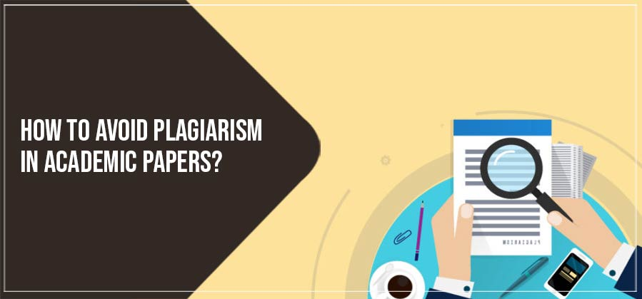 How to Avoid Plagiarism in Academic Papers?