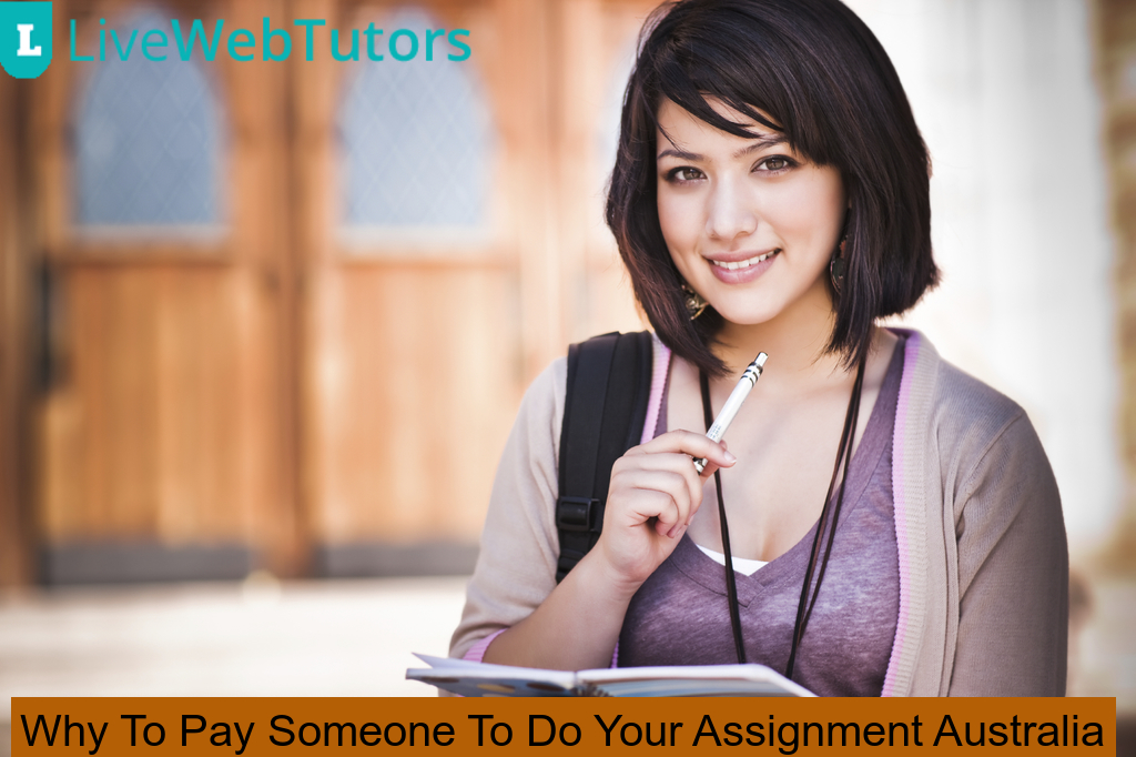 Why To Pay Someone To Do Your Assignment Australia