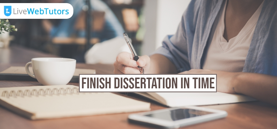 How Do You Finish A Dissertation In The Given Timeline?