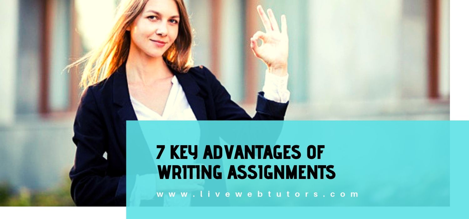 7 Key Advantages of Writing Assignments