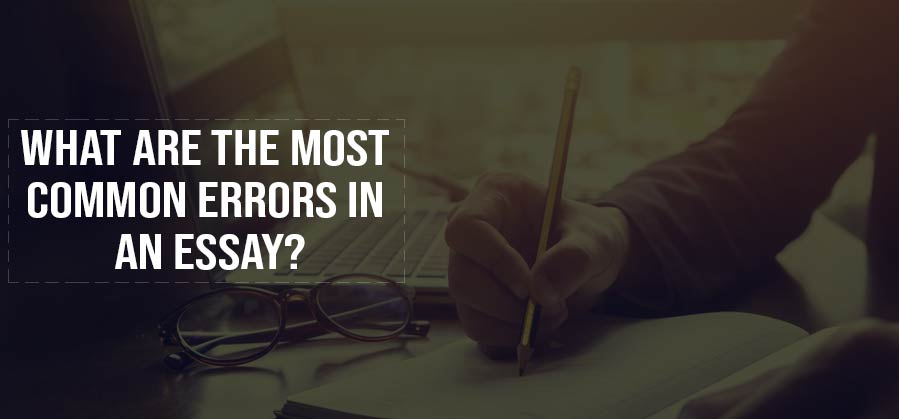 What are the Most Common Errors in an Essay?