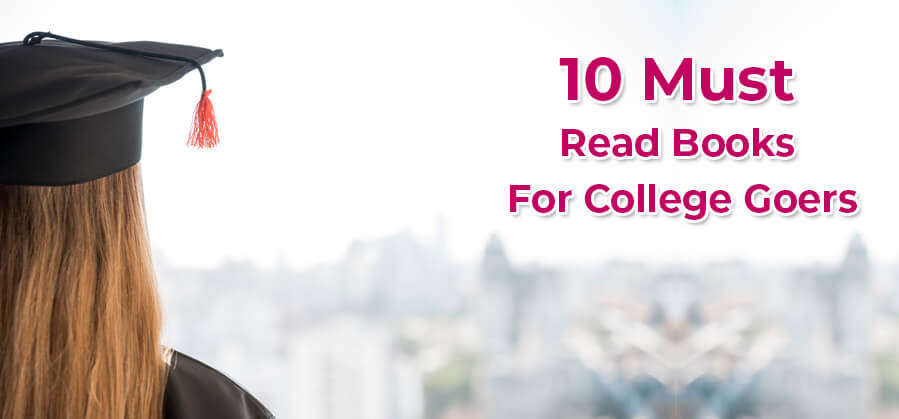 10 Must Read Books for College Goers