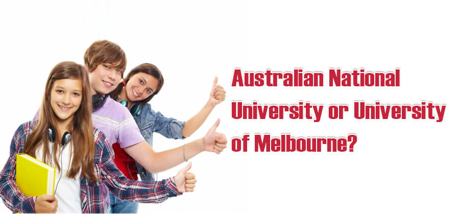 Australian National University or University of Melbourne?