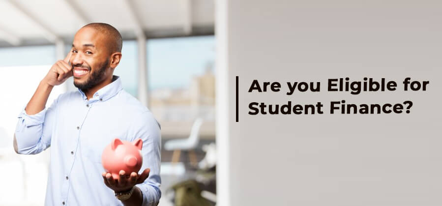 Are you Eligible for Student Finance?