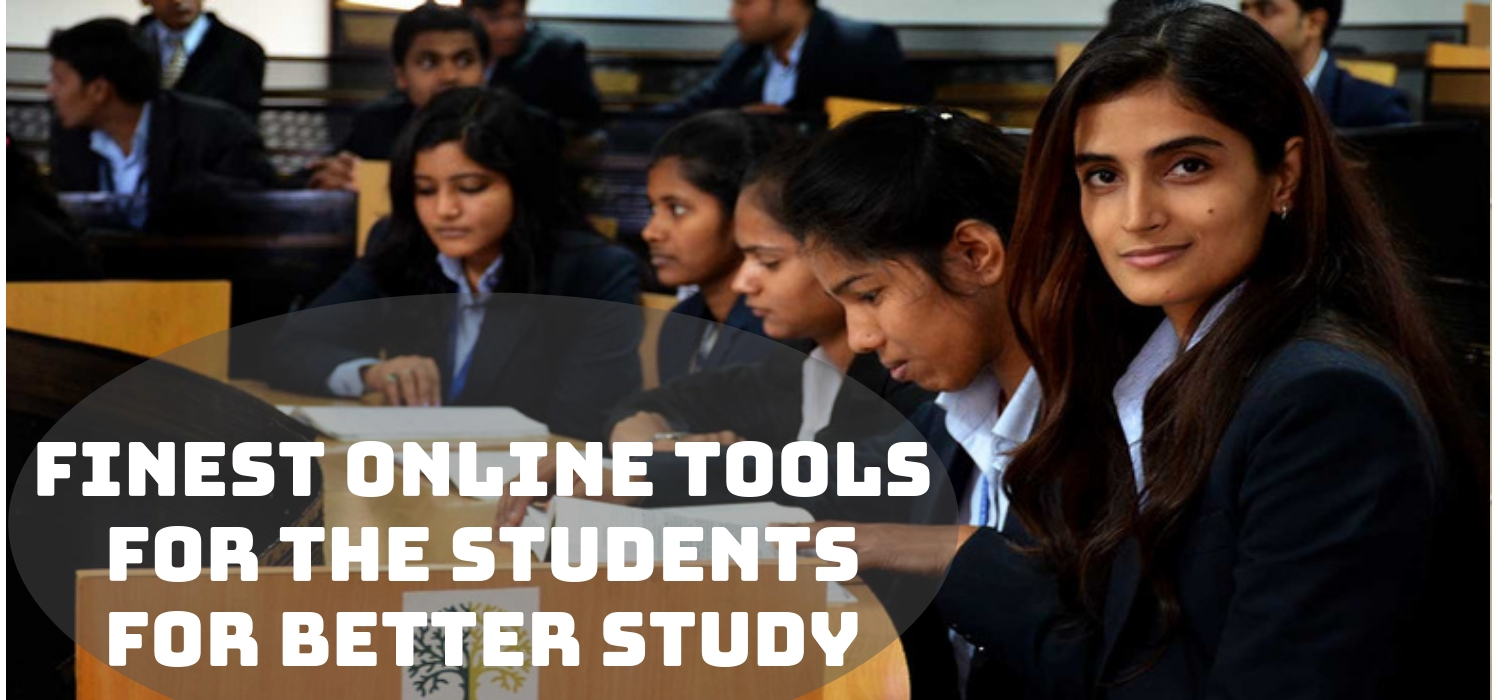Finest Online Tools for the Students for Better Study