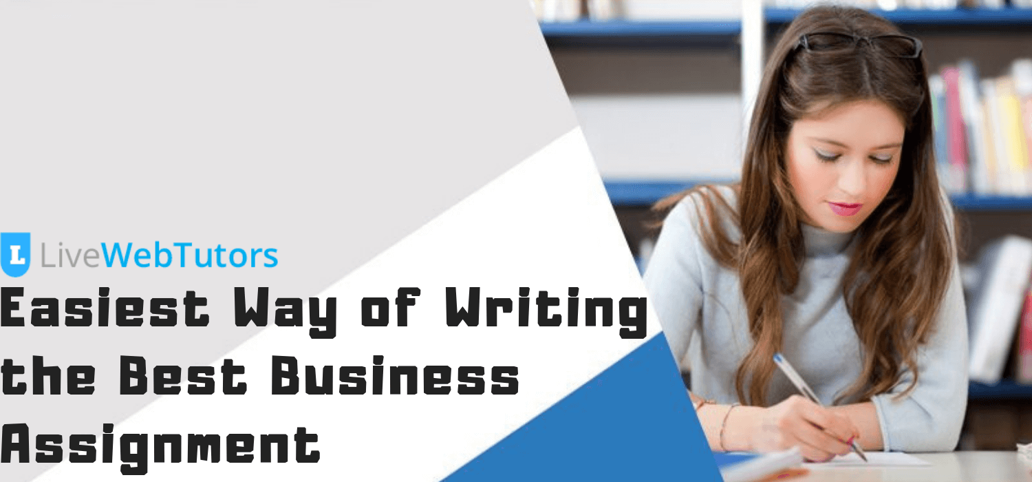 Easiest Way of Writing the Best Business Assignment