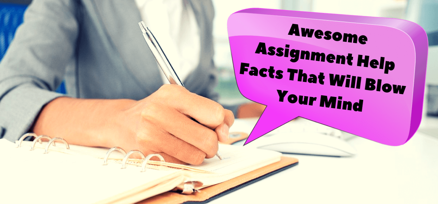 Awesome Assignment Help Facts That Will Blow Your Mind