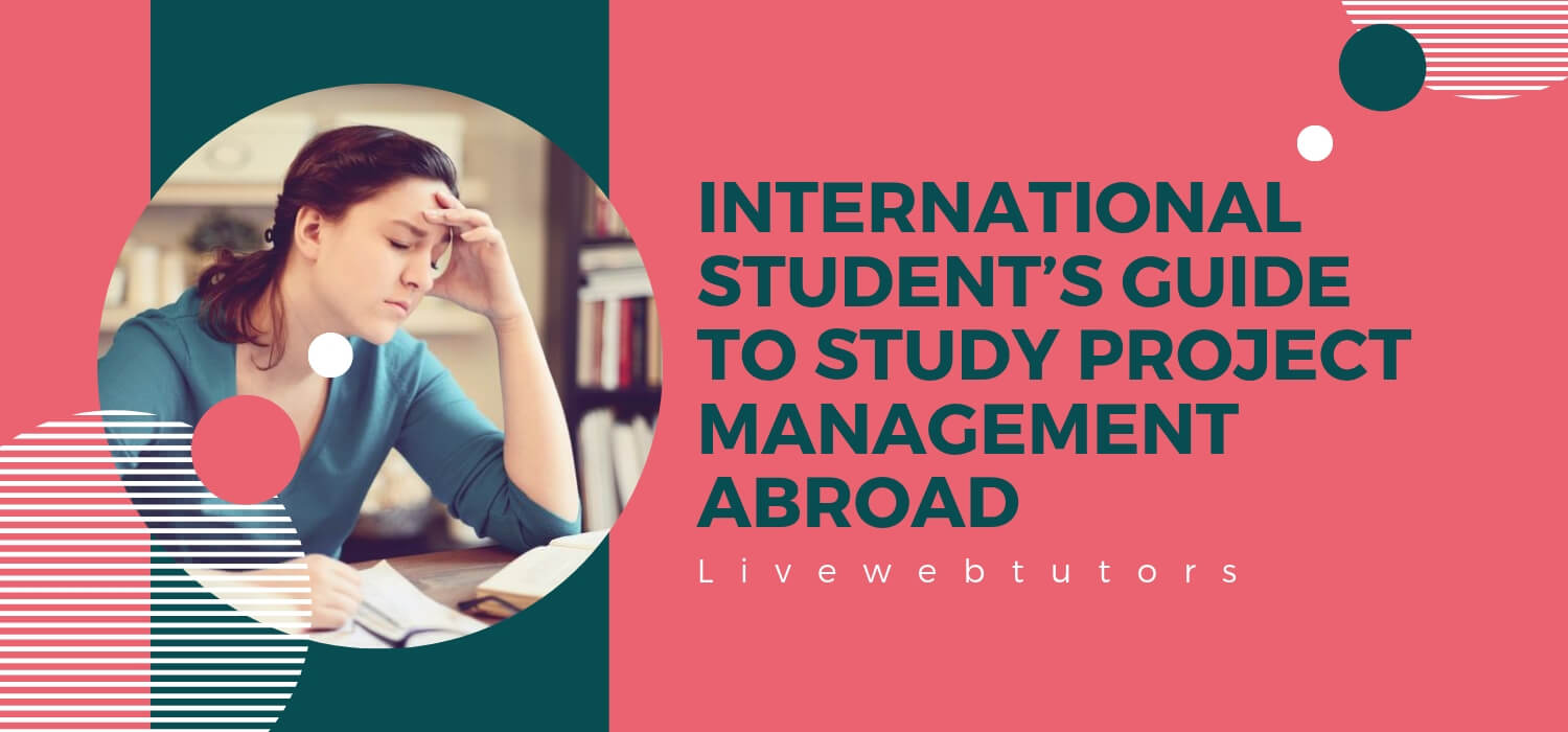 International Student's guide to study Project Management Abroad