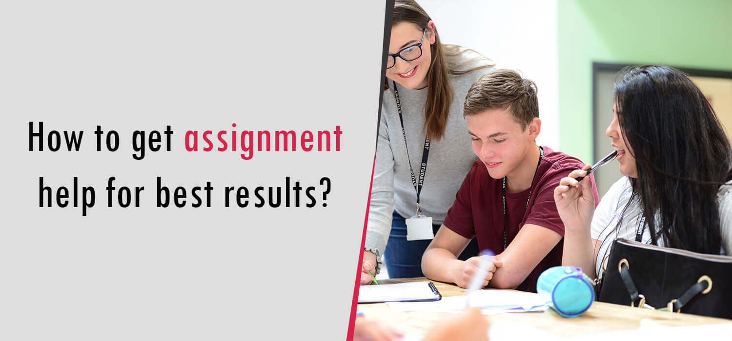 How to get assignment help for best results?