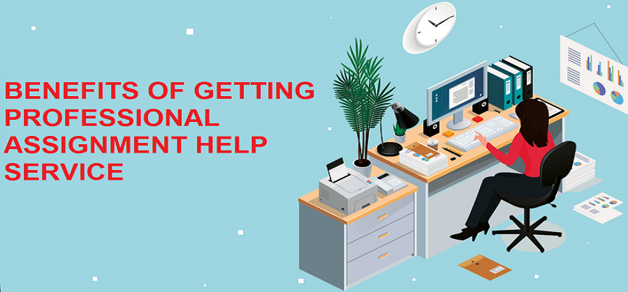 Benefits of Getting Professional Assignment Help Service