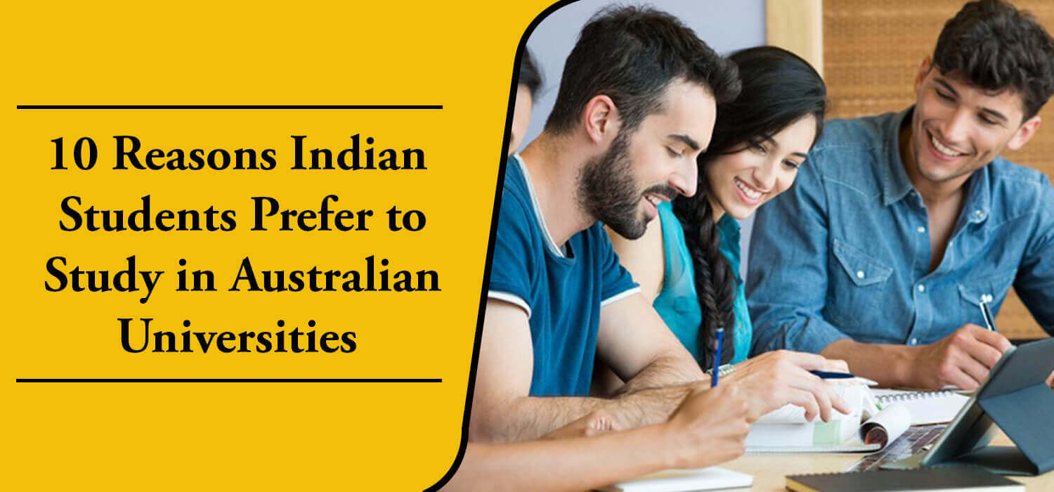 10 Reasons Why Indian Students Prefer to Study in Australian Universities
