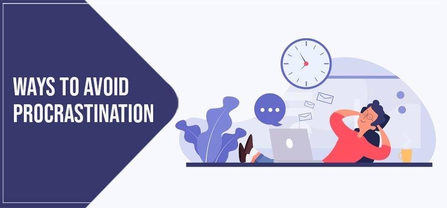 Ways To Avoid Procrastination