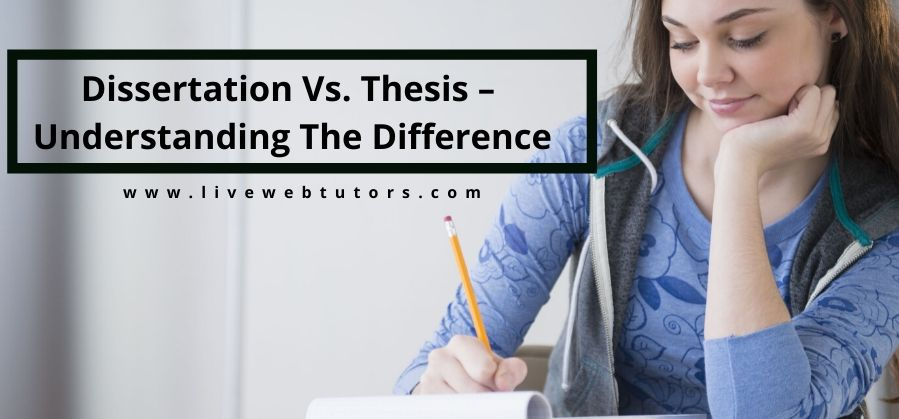 Dissertation Vs. Thesis – Understanding the Difference