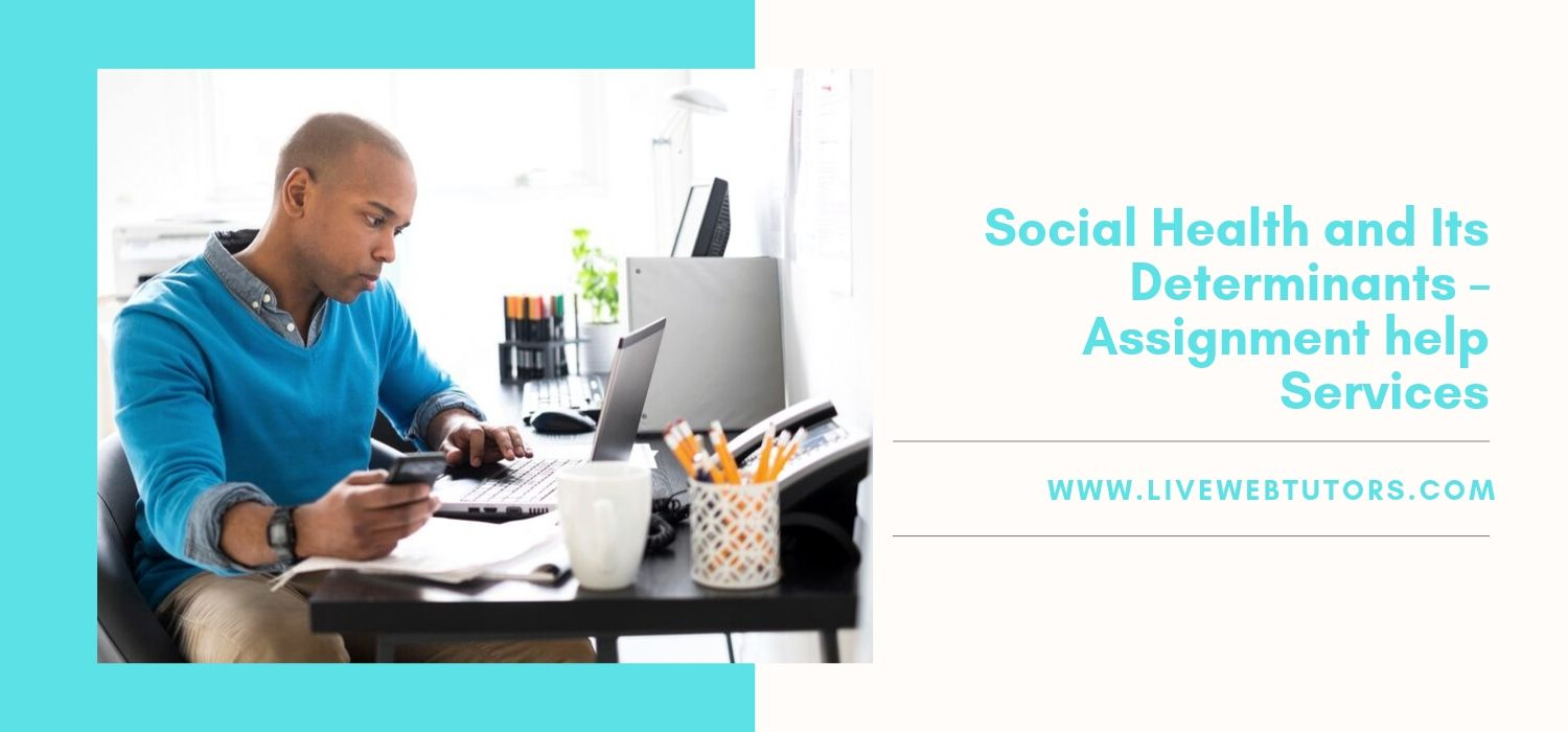 Social Health and Its Determinants – Assignment help Services
