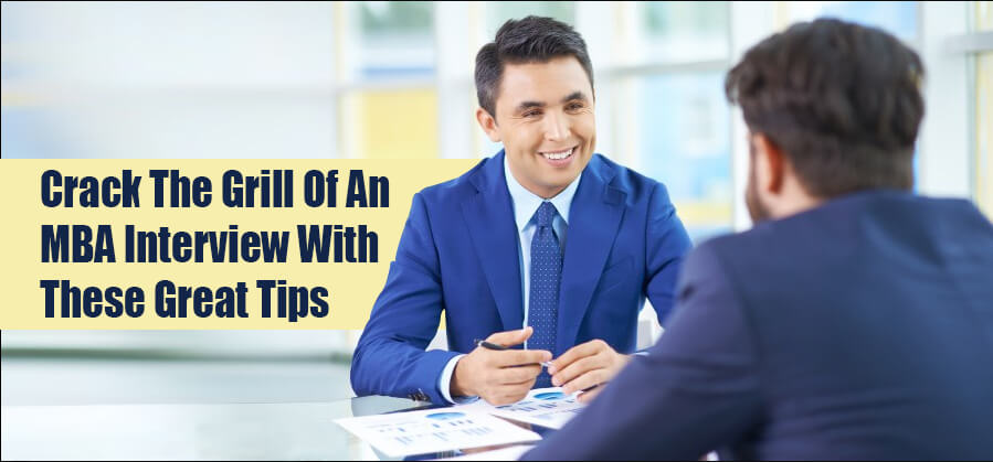 Crack the Grill of an MBA Interview with These Great Tips
