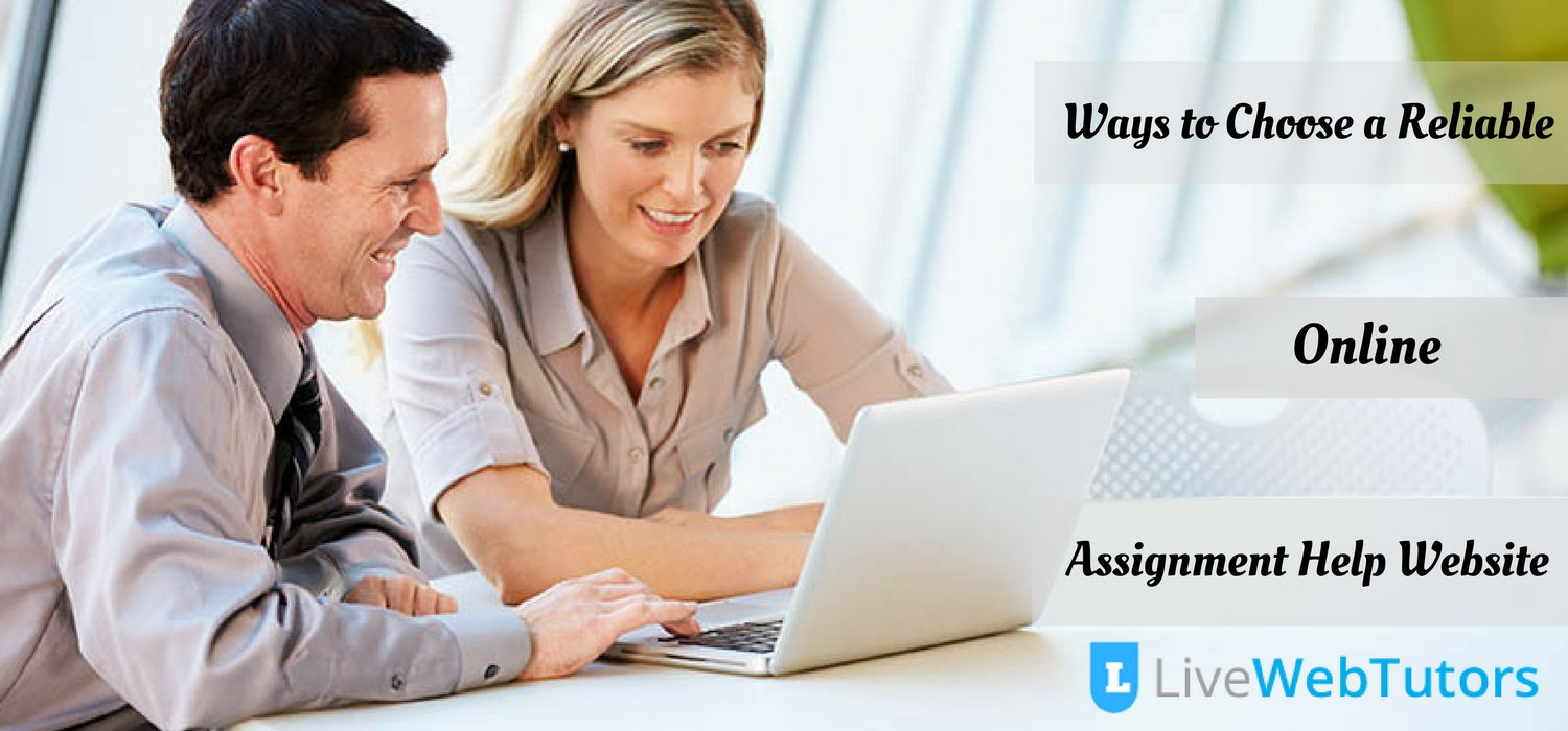 Ways to Choose a Reliable Online Assignment Help Website