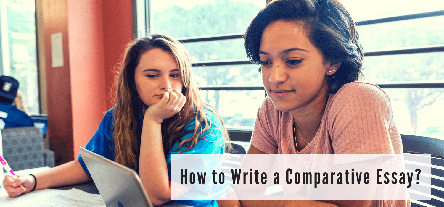 How to Write a Comparative Essay?