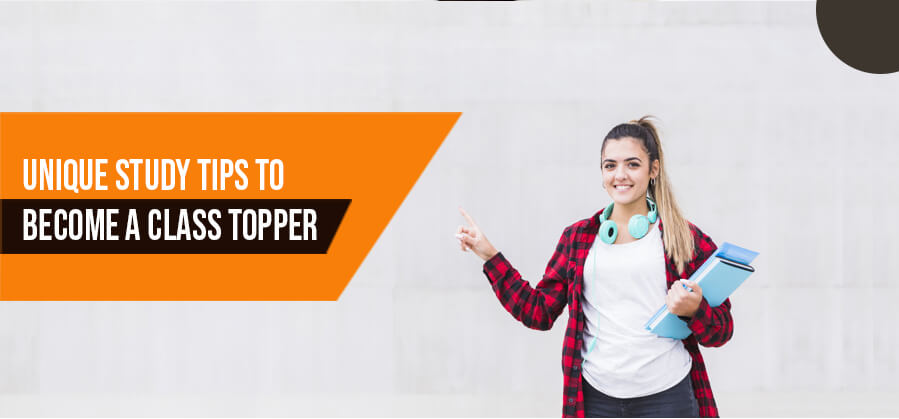 Unique Study Tips to Become A Class Topper