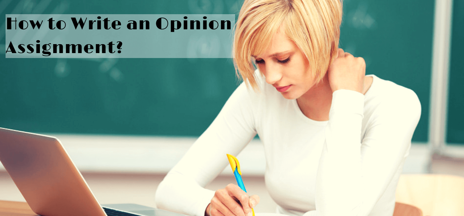How to Write an Opinion Assignment?