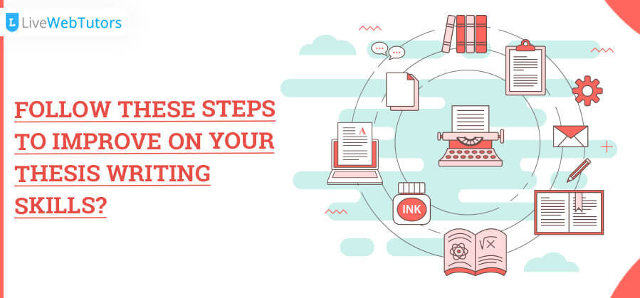 Steps to Improve Your Thesis Writing Skills