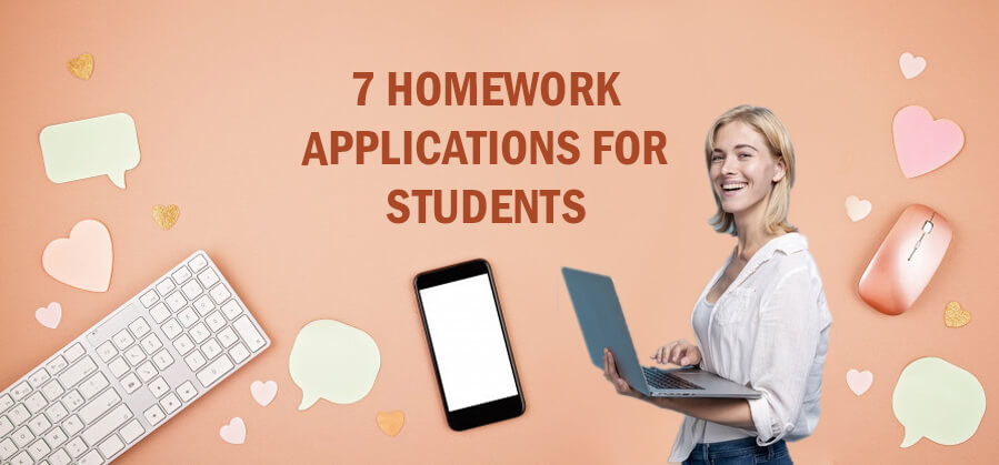 7 HOMEWORK APPLICATIONS FOR STUDENTS