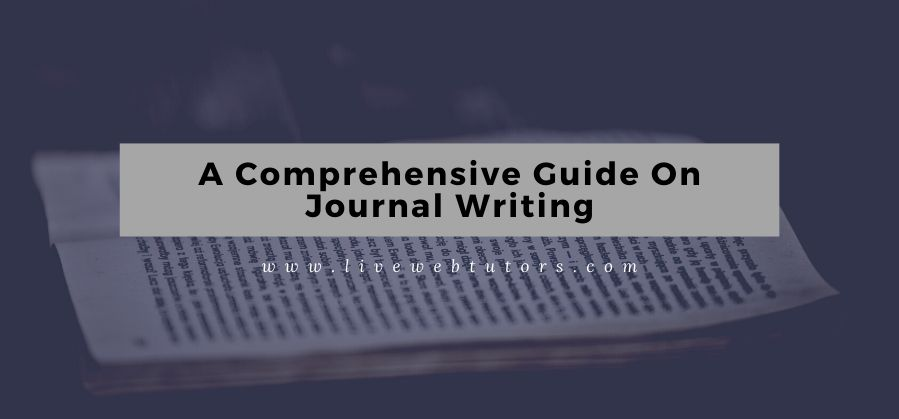 A Comprehensive Guide on Journal Writing