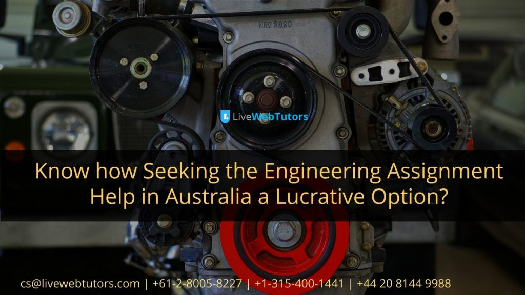 Know how Seeking the Engineering Assignment Help in Australia a Lucrative Option