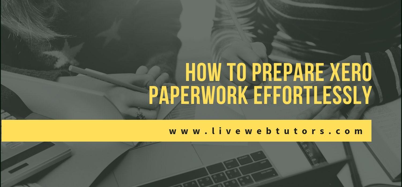 How to Prepare XERO Paperwork Effortlessly