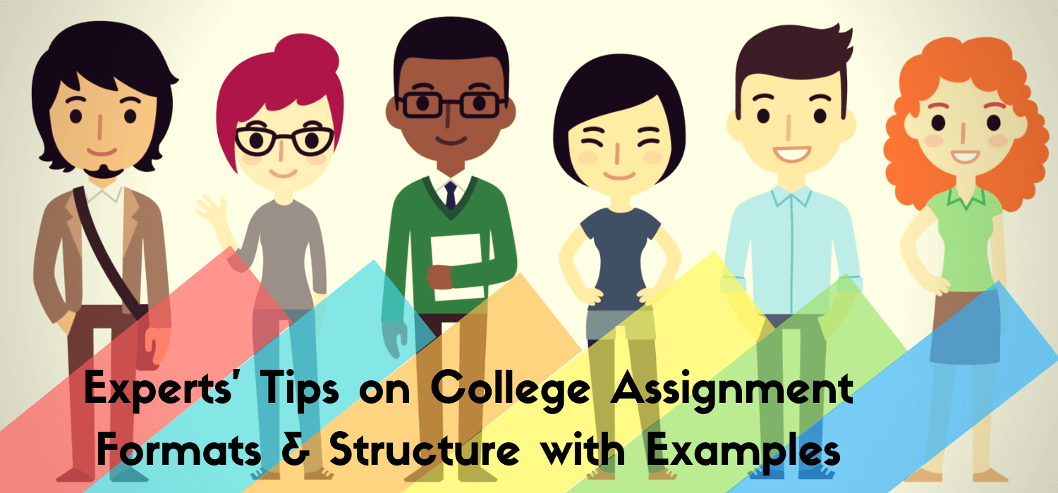 Experts' Tips on College Assignment Formats and Structure with Examples