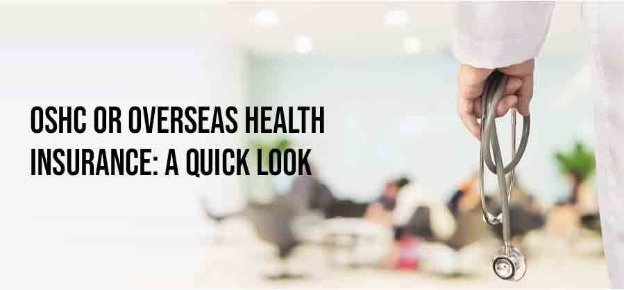 OSHC or Overseas Health Insurance: A Quick Look
