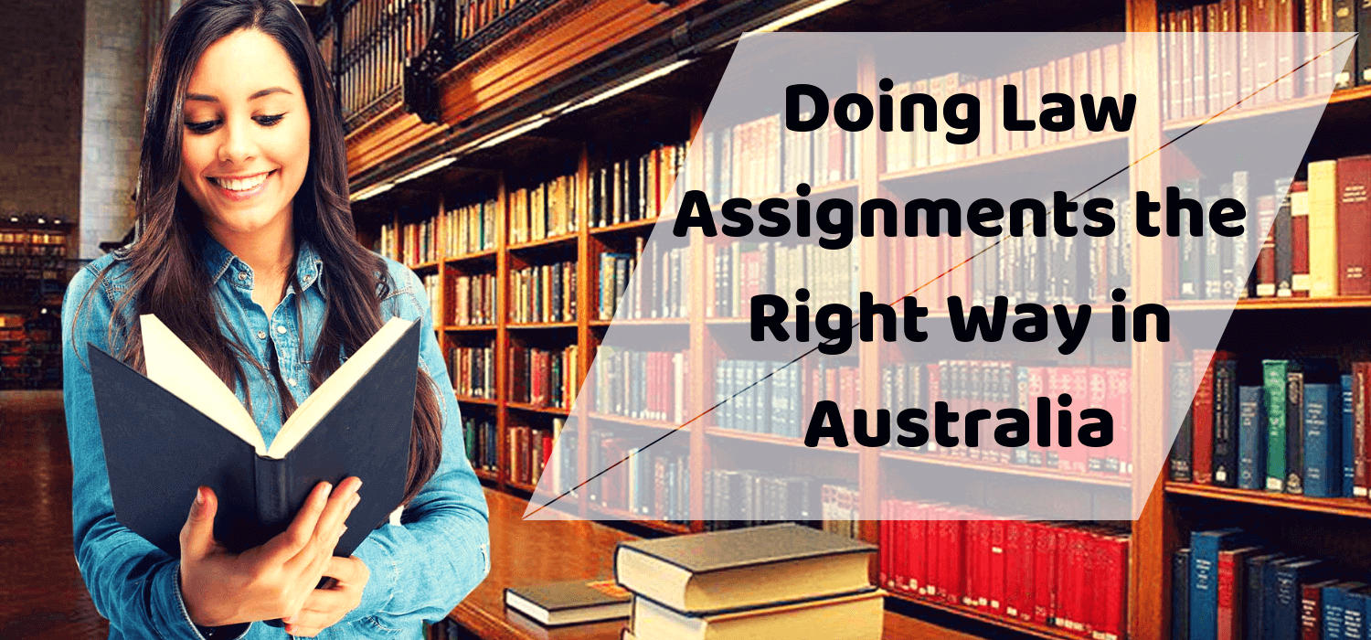 Doing Law Assignments the Right Way in Australia